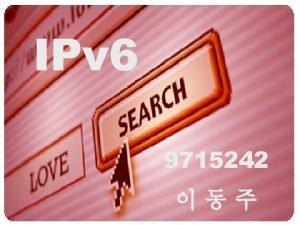 IPv 6 9715242 IPv 4 IPv 6 IPng