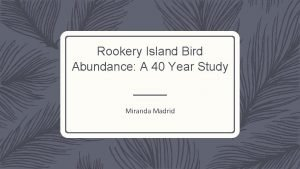 Rookery Island Bird Abundance A 40 Year Study