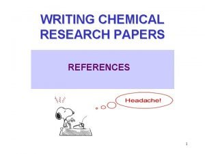 WRITING CHEMICAL RESEARCH PAPERS REFERENCES 1 Preliminary References