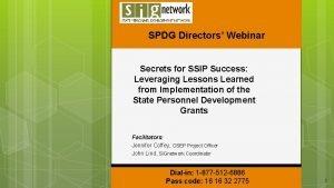 SPDG Directors Webinar Secrets for SSIP Success Leveraging