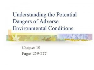 Understanding the Potential Dangers of Adverse Environmental Conditions