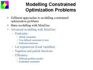 Modelling Constrained Optimization Problems Different approaches to modelling