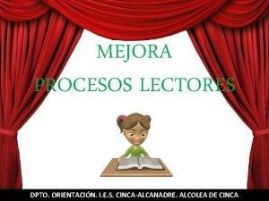 MEJORA PROCESOS LECTORES MEJORA DE PROCESOS LECTORES DPTO