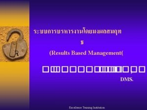 Results Based Management DMS Excellence Training Institution Result