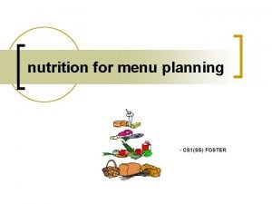 nutrition for menu planning CS 1SS FOSTER learning