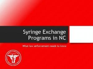 Syringe Exchange Programs in NC What law enforcement