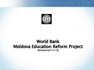 World Bank Moldova Education Reform Project forthcoming FY