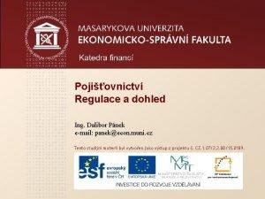 Pojiovnictv Regulace a dohled Ing Dalibor Pnek email