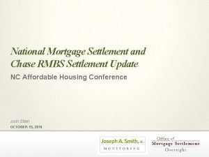 National Mortgage Settlement and Chase RMBS Settlement Update