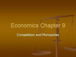 Economics Chapter 9 Competition and Monopolies Perfect Competition