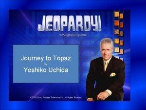 Journey to Topaz By Yoshiko Uchida Journey to