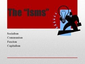 The Isms Socialism Communism Fascism Capitalism Capital and