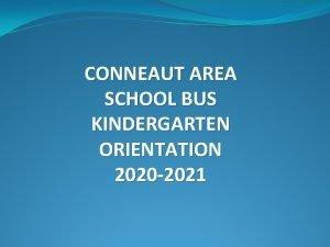CONNEAUT AREA SCHOOL BUS KINDERGARTEN ORIENTATION 2020 2021
