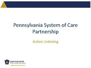 Pennsylvania System of Care Partnership Active Listening Pennsylvania