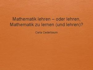 Mathematik lehren oder lehren Mathematik zu lernen und
