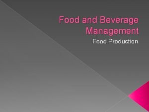 Food and Beverage Management Food Production What we