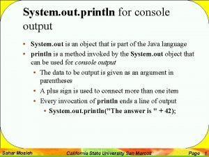 System out println for console output System out
