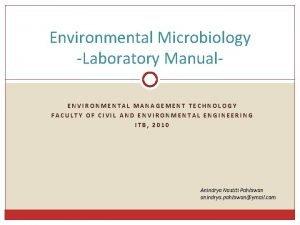Environmental Microbiology Laboratory Manual ENVIRONMENTAL MANAGEMENT TECHNOLOGY FACULTY
