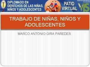 TRABAJO DE NIAS NIOS Y ADOLESCENTES MARCO ANTONIO