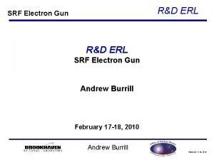 RD ERL SRF Electron Gun Andrew Burrill February