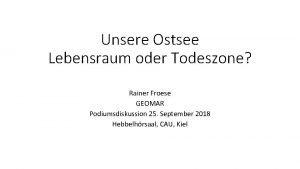 Unsere Ostsee Lebensraum oder Todeszone Rainer Froese GEOMAR