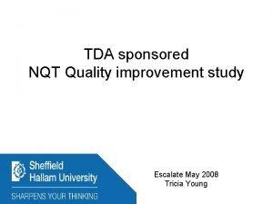 TDA sponsored NQT Quality improvement study Escalate May