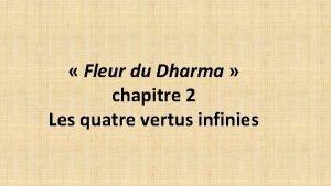 Fleur du Dharma chapitre 2 Les quatre vertus