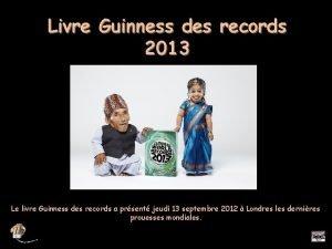 Livre Guinness des records 2013 Le livre Guinness