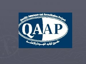 THE QUALITY ASSURANCE AND ACCREDITATION Project Outcomes and