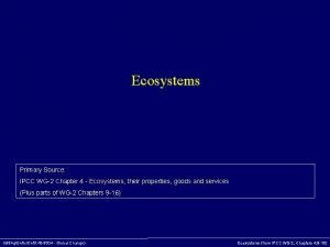 Ecosystems Primary Source IPCC WG2 Chapter 4 Ecosystems