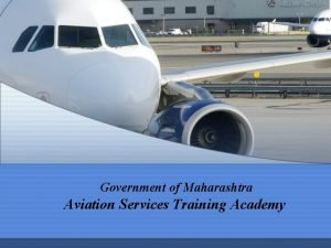 Government of Maharashtra Aviation Services Training Academy 2202021