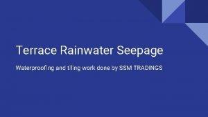 Terrace Rainwater Seepage Waterproofing and tiling work done