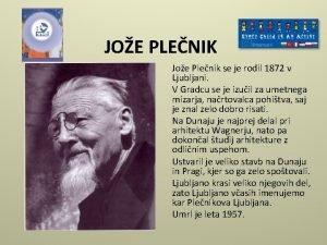JOE PLENIK Joe Plenik se je rodil 1872