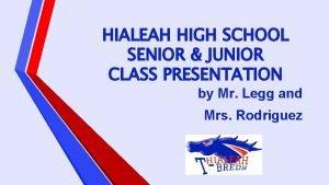 HIALEAH HIGH SCHOOL SENIOR JUNIOR CLASS PRESENTATION by