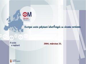 Eurpai unis plyzati lehetsgek az oktats terletn 2004