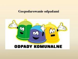 Gospodarowanie odpadami Uchwaa Rady Gminy nr V222015 z