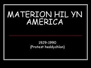 MATERION HIL YN AMERICA 1929 1990 Protest heddychlon