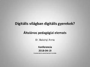 Digitlis vilgban digitlis gyerekek ltalnos pedaggiai elemzs Dr
