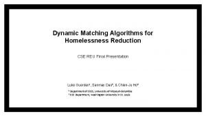 Dynamic Matching Algorithms for Homelessness Reduction CSE REU