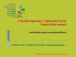 1 Assemblea Organizzativa Programmatica Fnp Cisl Pensionati Milano
