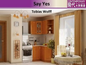 Say Yes Tobias Wolff Say Yes Unit 2