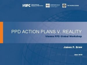 PPD ACTION PLANS V REALITY Vienna PPD Global