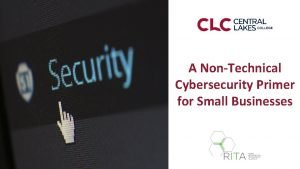 A NonTechnical Cybersecurity Primer for Small Businesses Cybersecurity