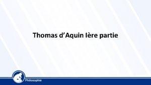 Thomas dAquin Ire partie Biographie Thomas dAquin 1225