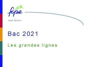 Bac 2021 Les grandes lignes Bac 2021 Ce