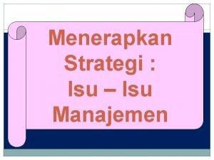 Menerapkan Strategi Isu Isu Manajemen FAKTOR YANG MEMPENGARUHI