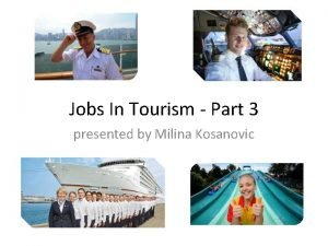 Jobs In Tourism Part 3 presented by Milina