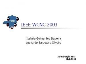 IEEE WCNC 2003 Isabela Guimares Siqueira Leonardo Barbosa