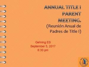 Reunin Anual de Padres de Title I Gehring
