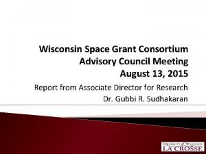 Wisconsin Space Grant Consortium Advisory Council Meeting August